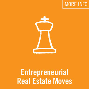 Entrepreneurial Real Estate Moves
