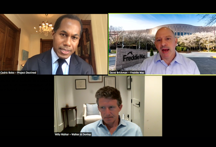 Project Destined's Cedric Bobo, Freddie Mac's David Brickman and Walker & Dunlop's Willy Walker on Bisnow's webinar Tuesday.