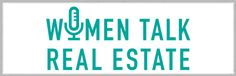 Women Talk Real Estate