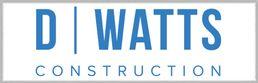 D | Watts Construction