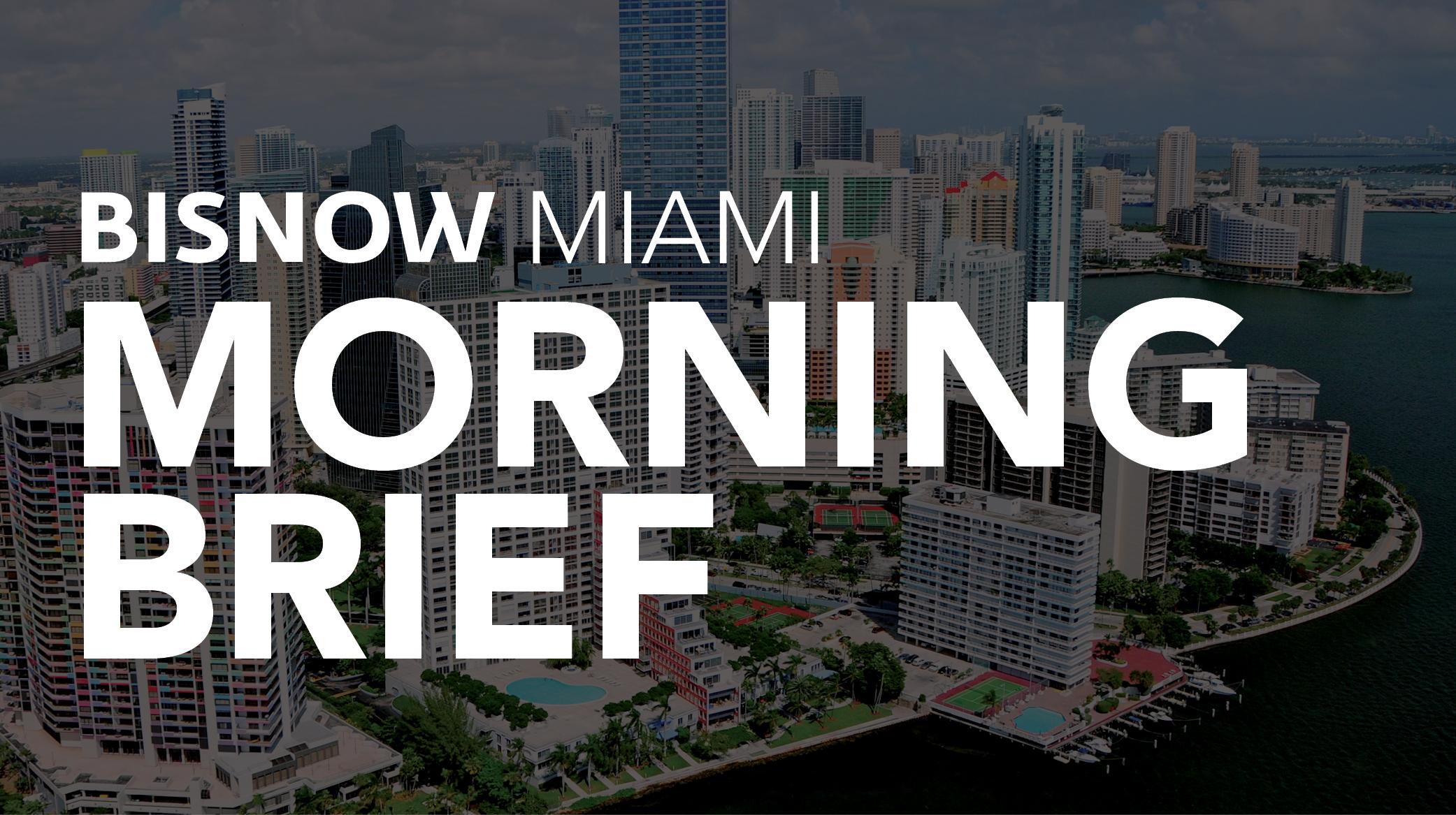 Bisnow Morning Brief South Florida
