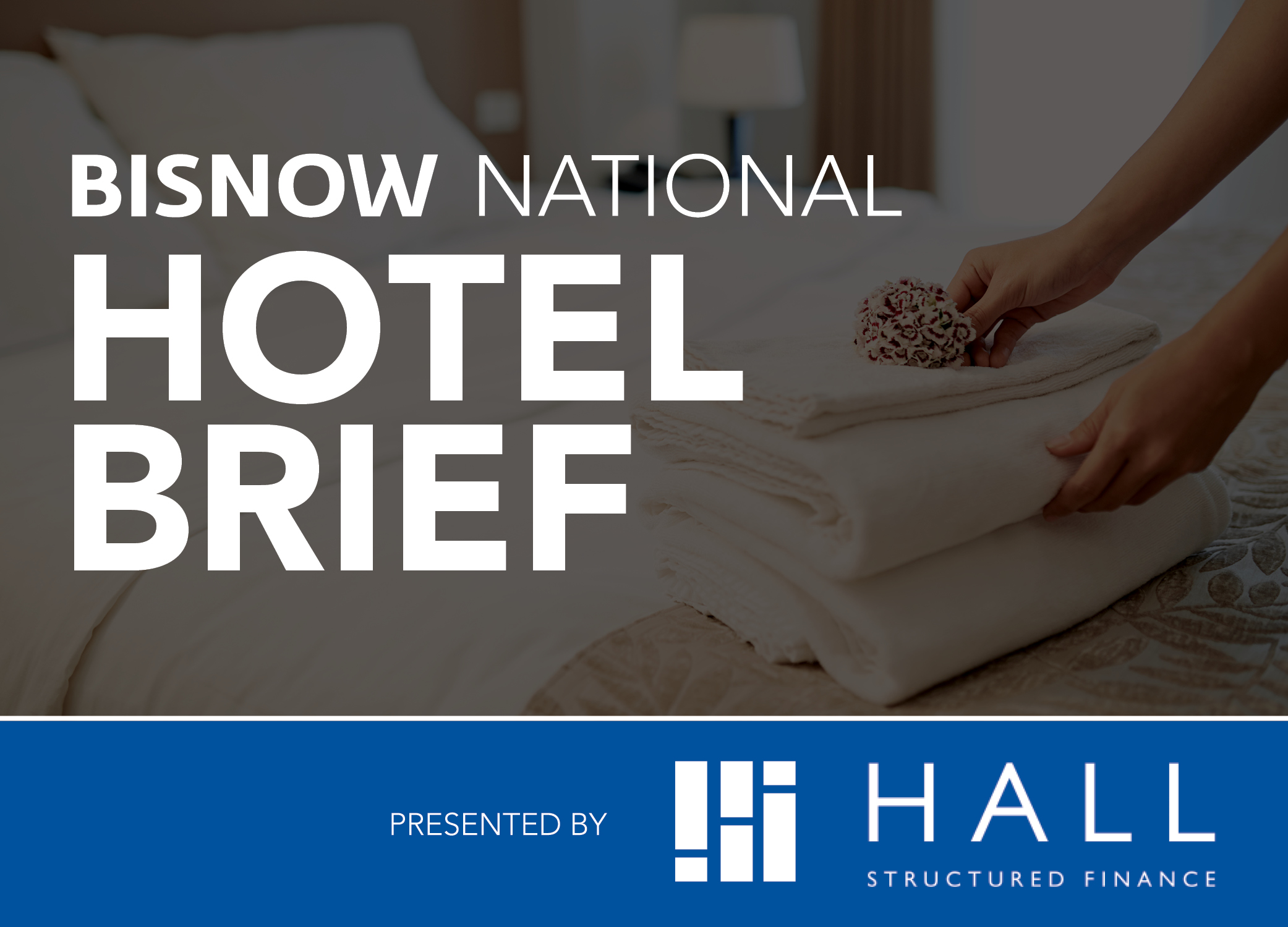 Bisnow Morning Brief Hotel