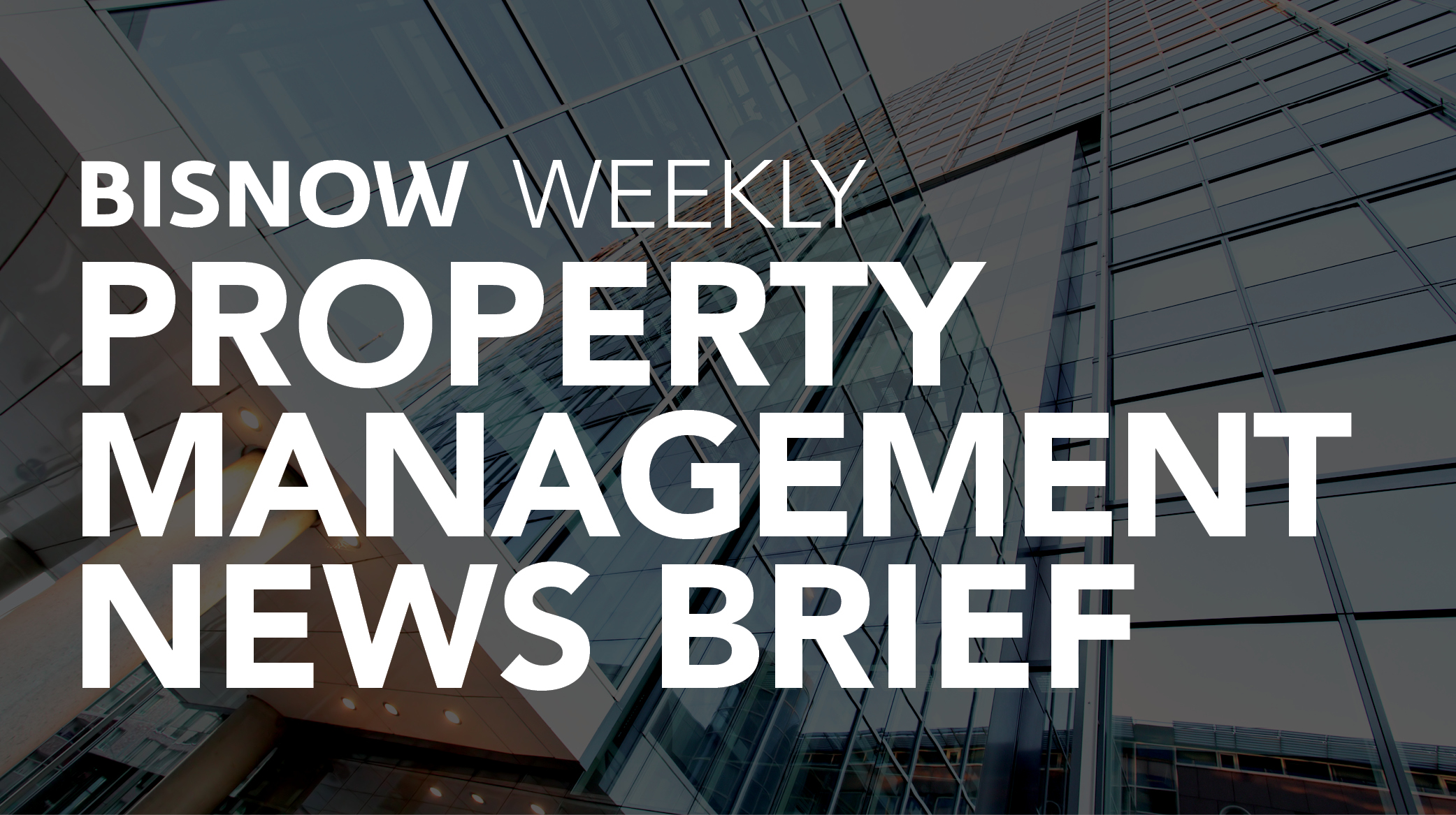 Bisnow Morning Brief Property Management NATIONAL