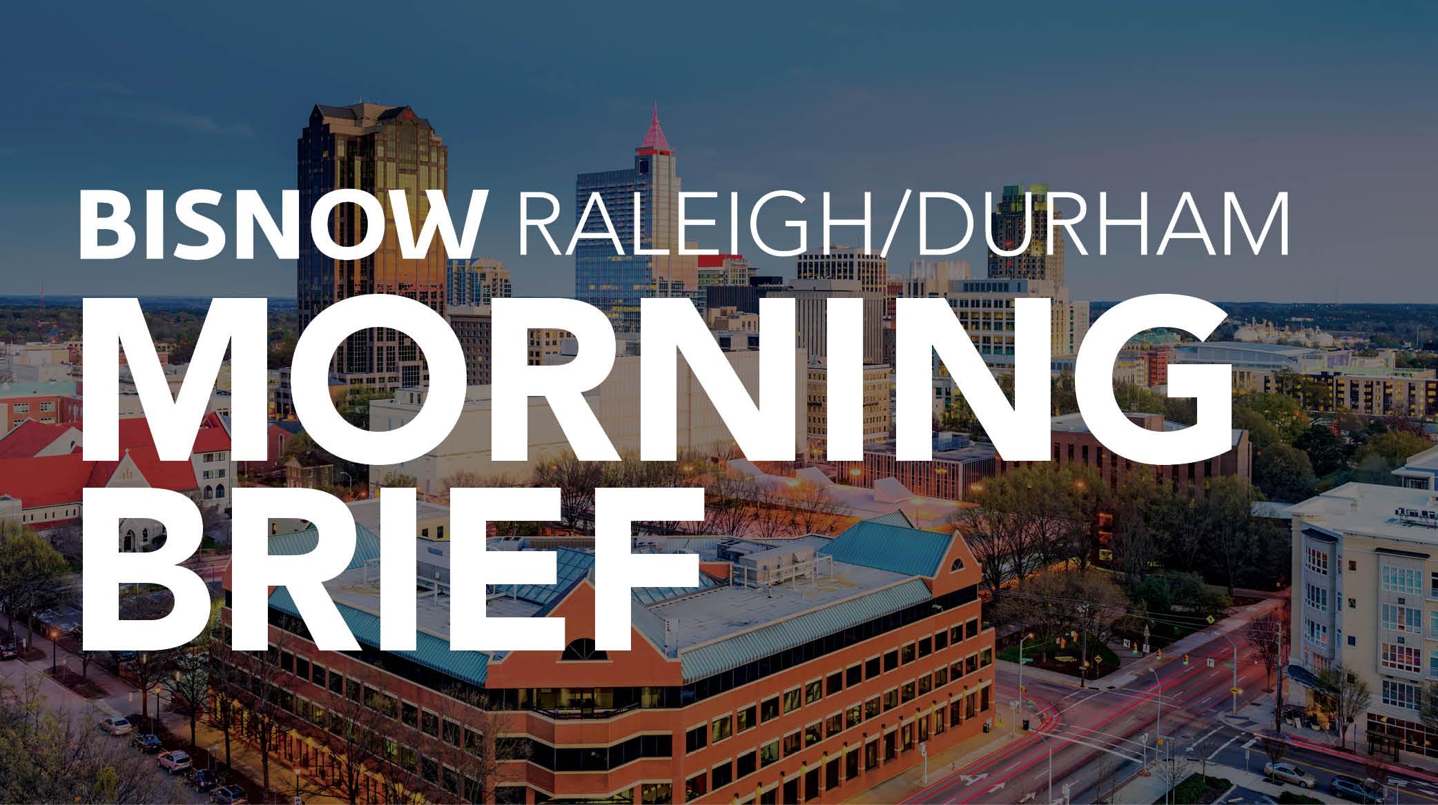 Bisnow Morning Brief Raleigh/Durham
