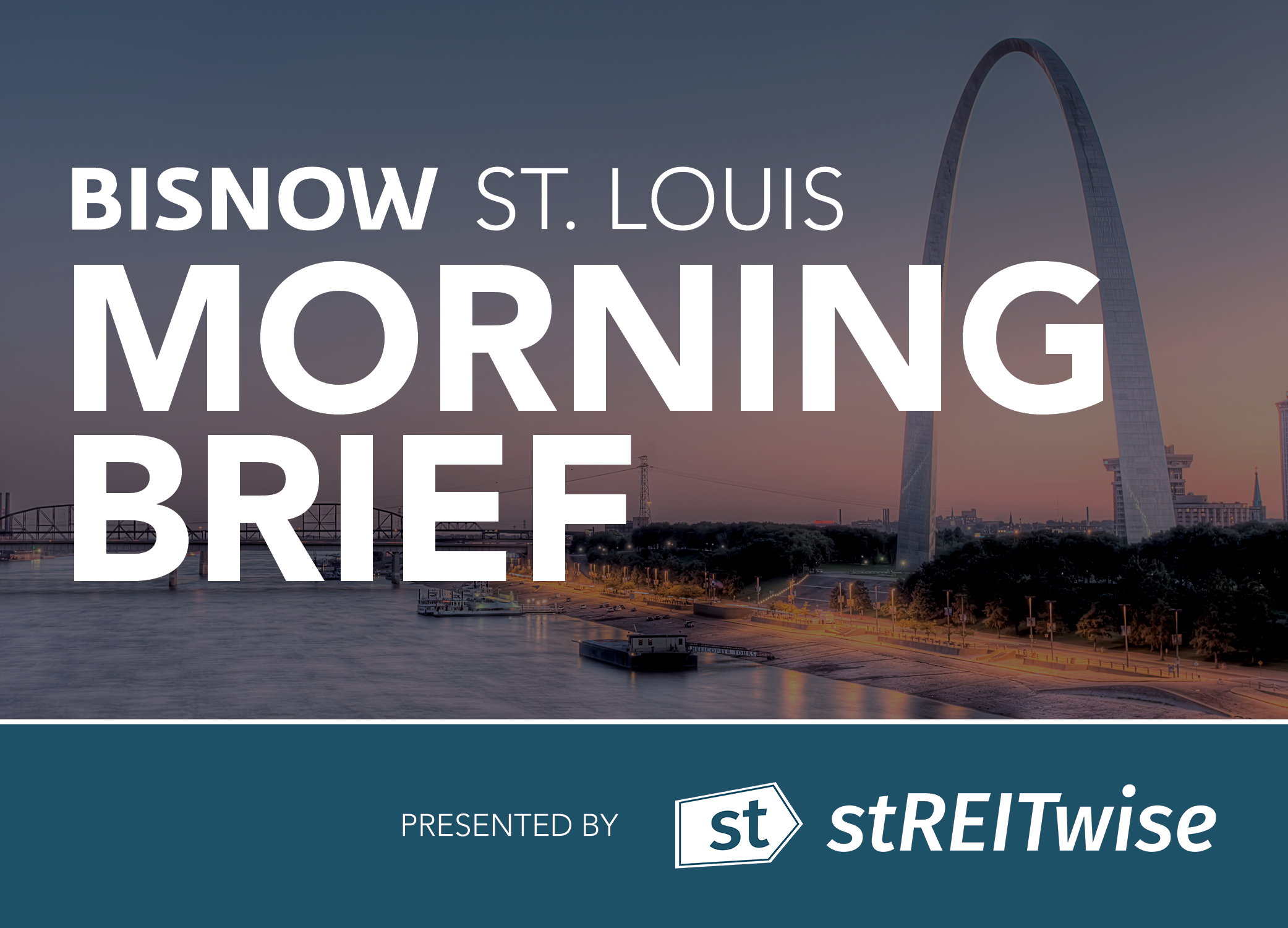 Bisnow Morning Brief St. Louis