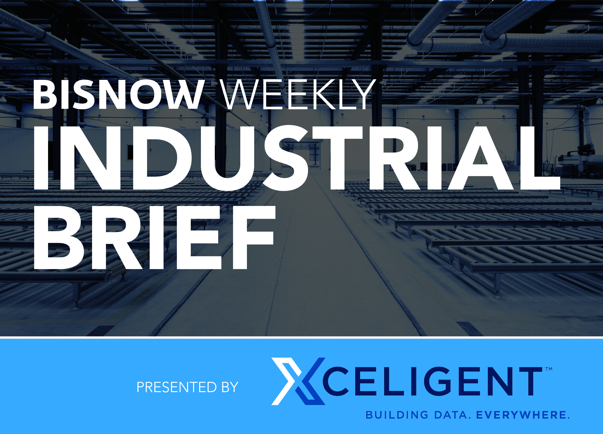 Bisnow Morning Brief Industrial Weekly