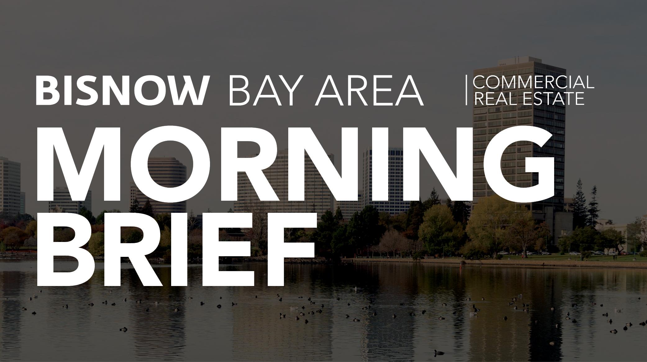 Bisnow Morning Brief Bay Area (SF + SJ + SV)
