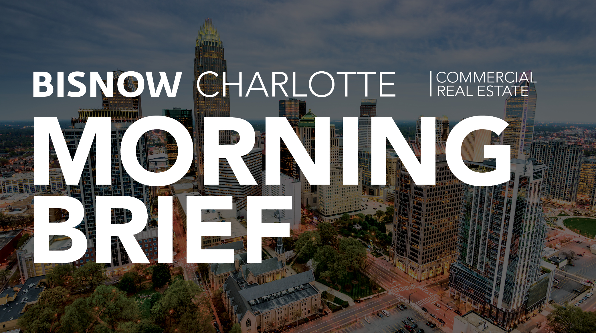 Bisnow Morning Brief Charlotte