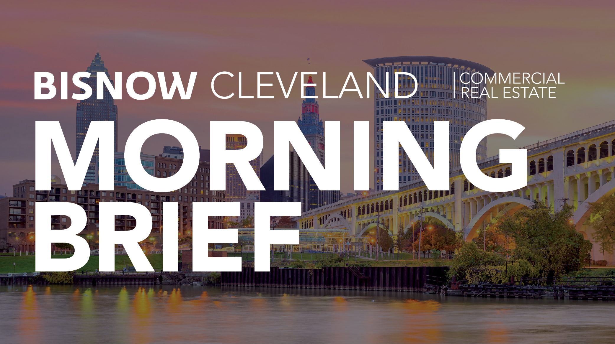 Bisnow Morning Brief Cleveland