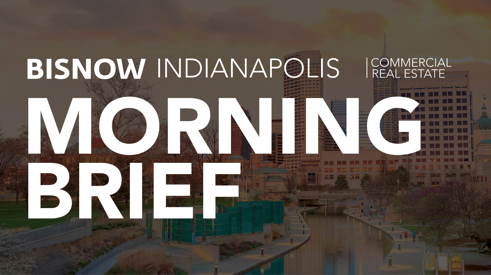 Bisnow Morning Brief Indianapolis