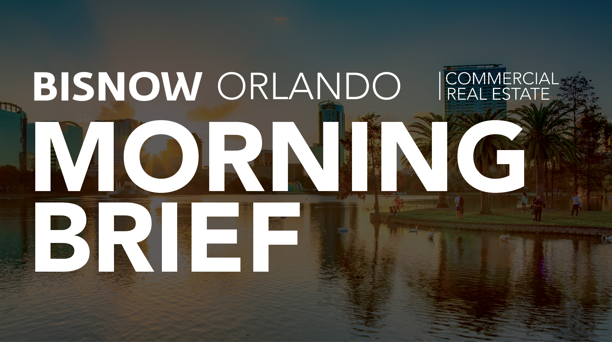 Bisnow Morning Brief Orlando