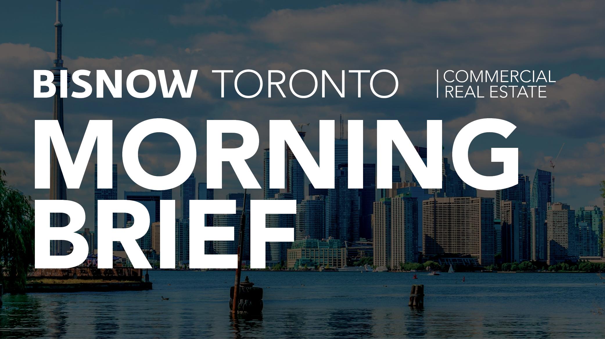 Bisnow Morning Brief Toronto
