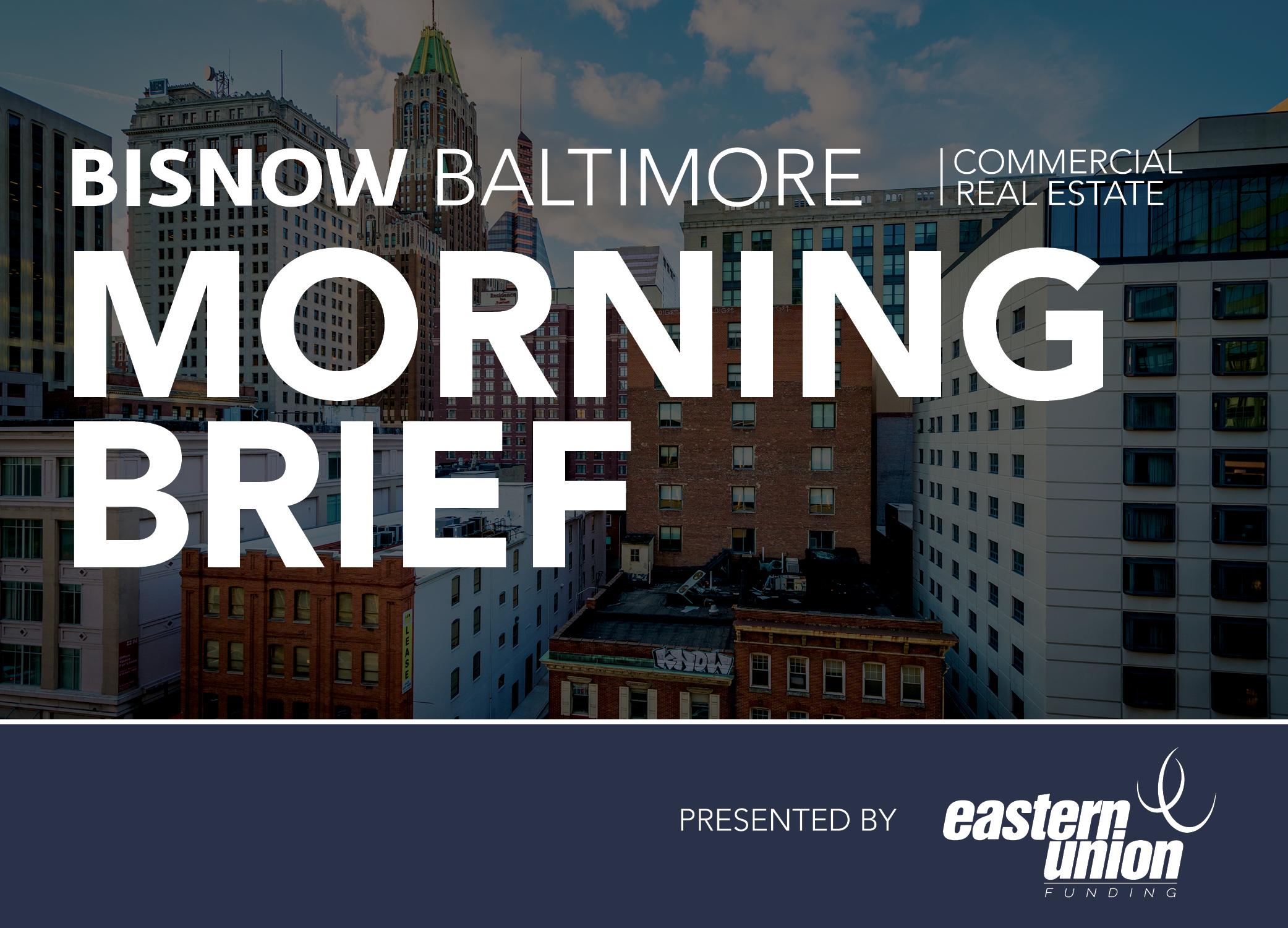 Bisnow Morning Brief Baltimore
