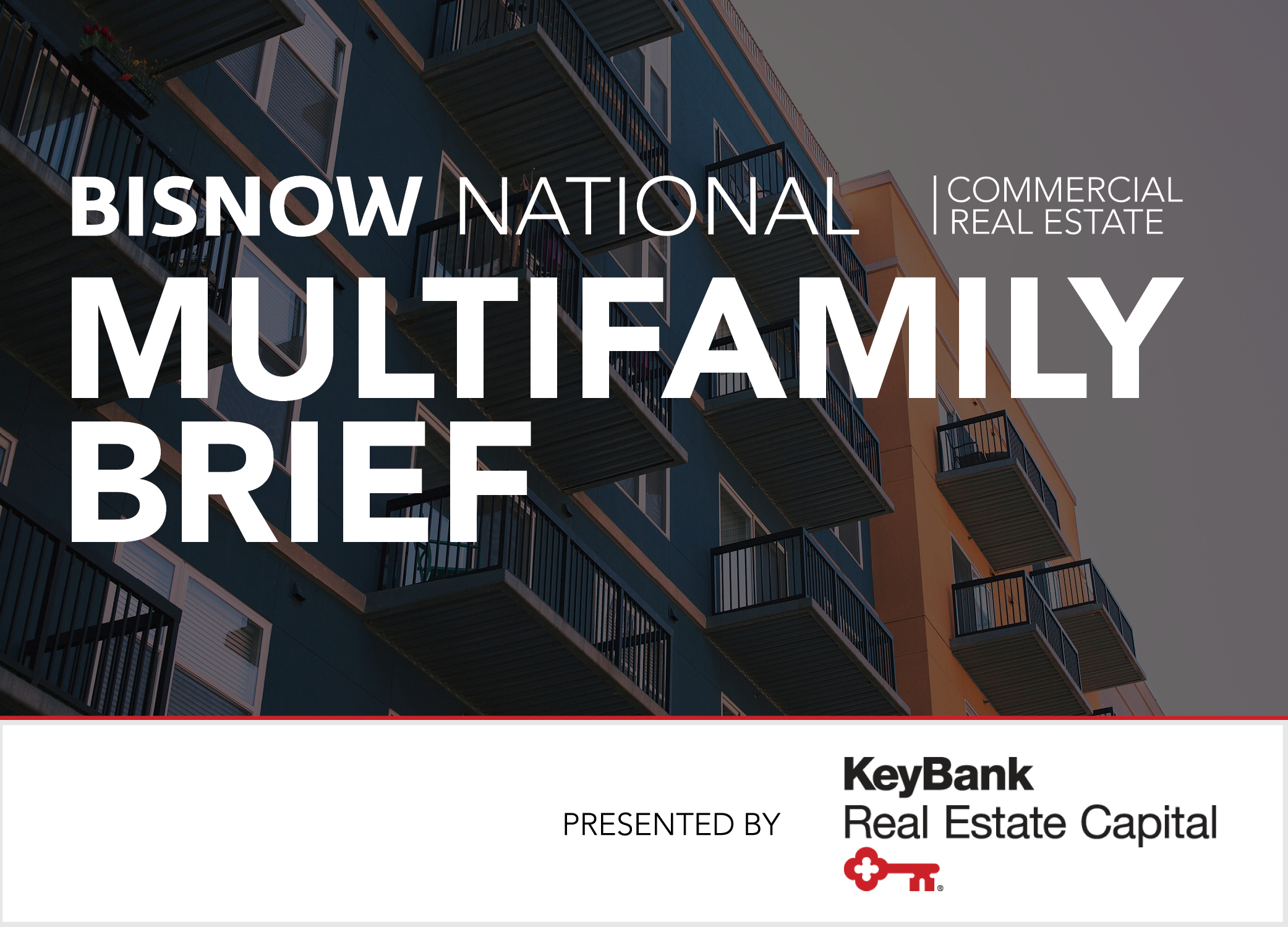 Bisnow Morning Brief Multifamily