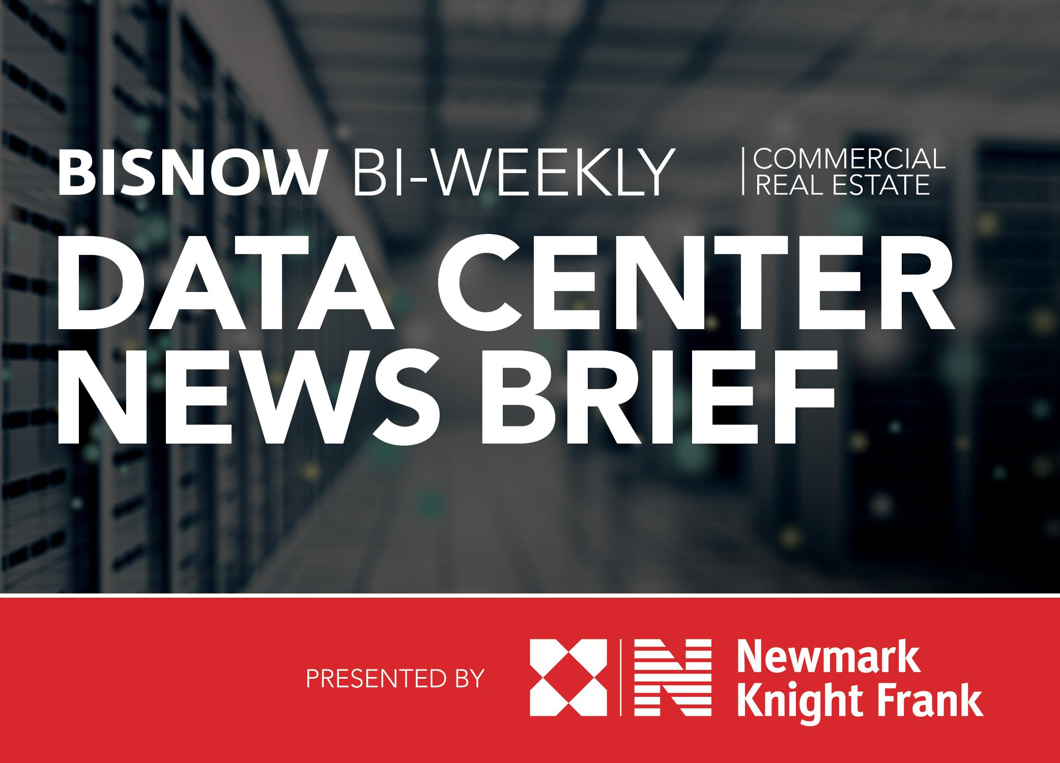 Bisnow Morning Brief Data Center WEEKLY BRIEF [National]