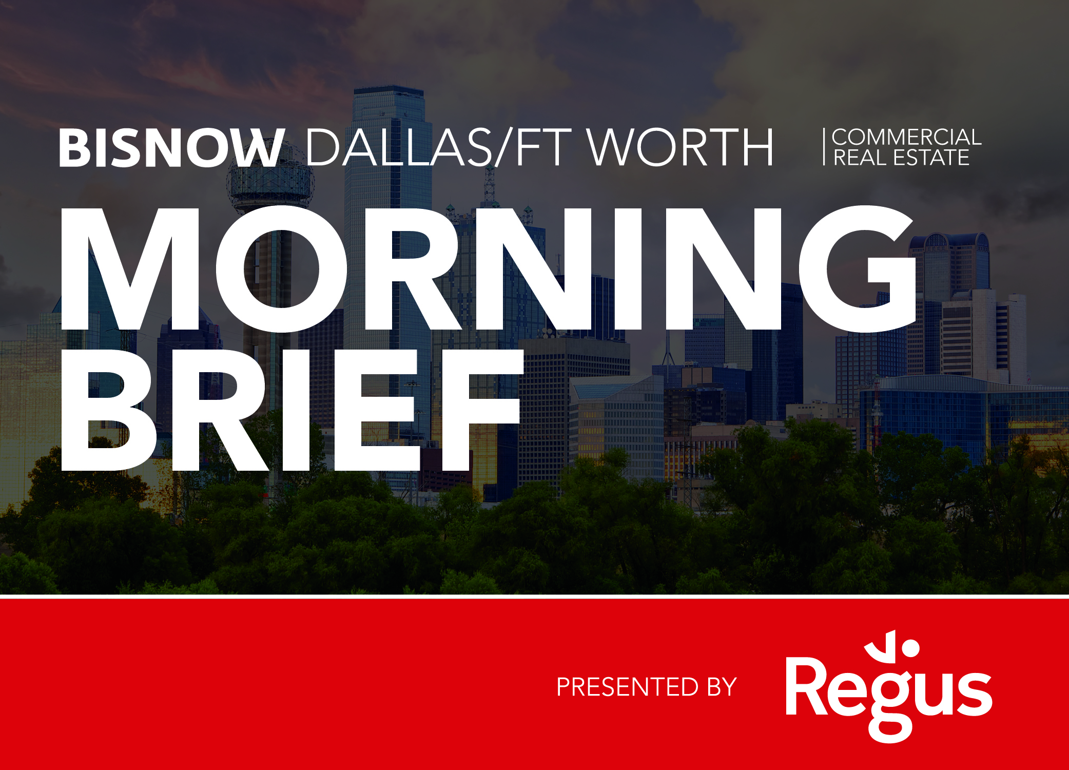 Bisnow Morning Brief DFW