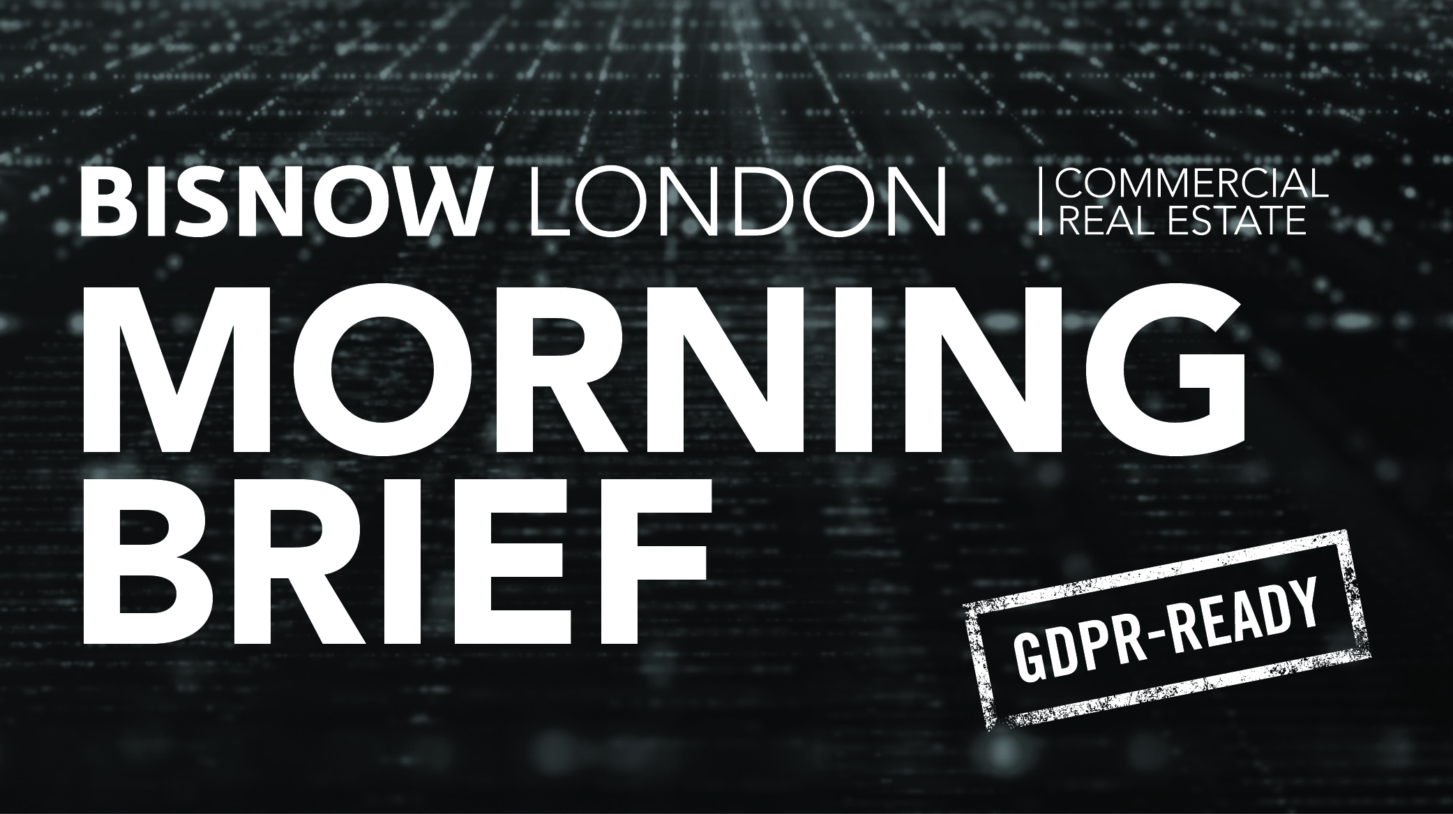 Bisnow Morning Brief London