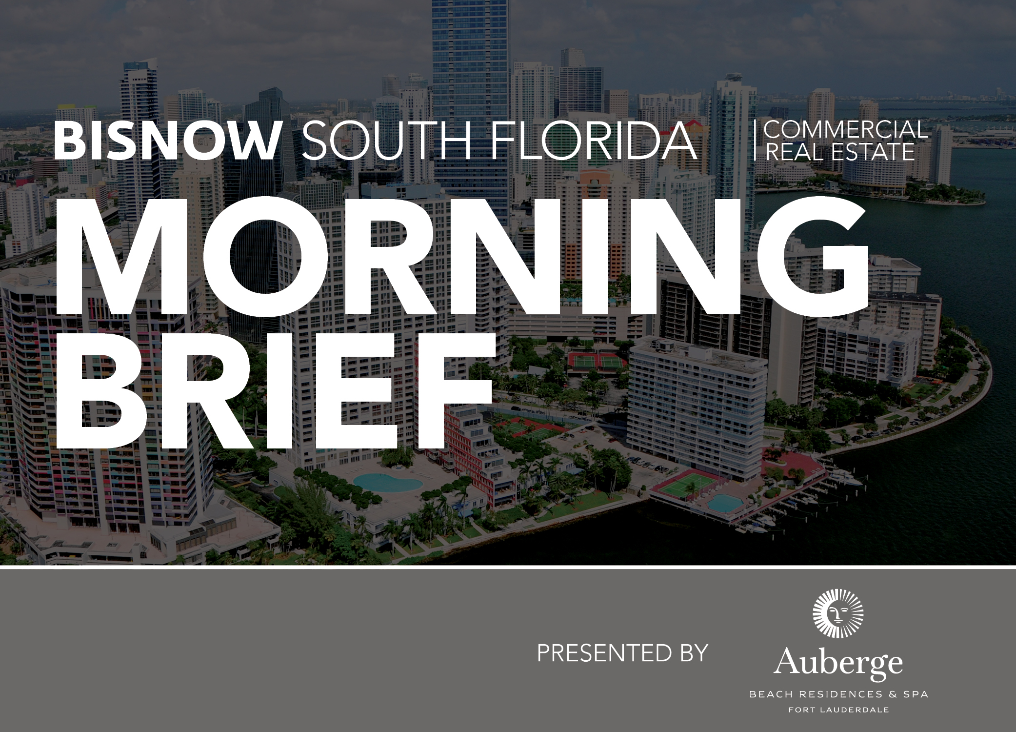 Bisnow Morning Brief South Florida