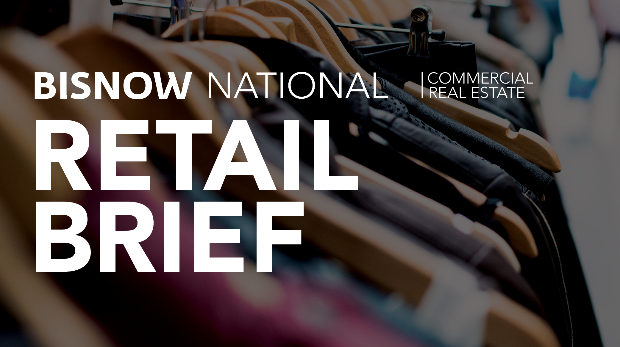 Bisnow Morning Brief Retail Weekly Brief [national]