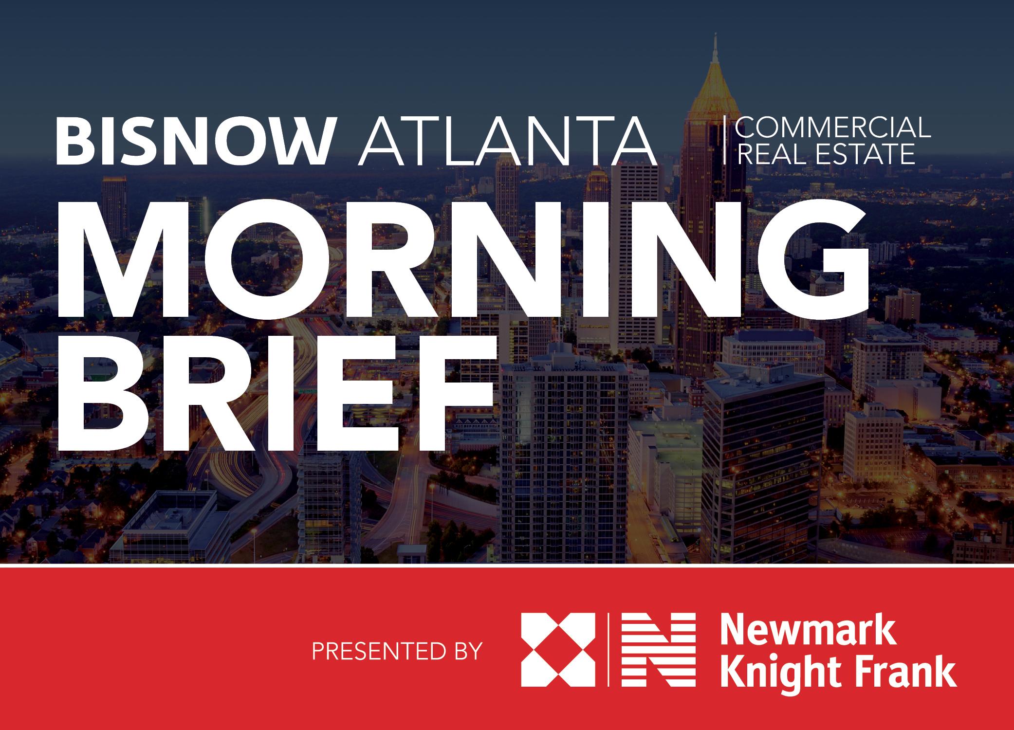 Bisnow Morning Brief Atlanta