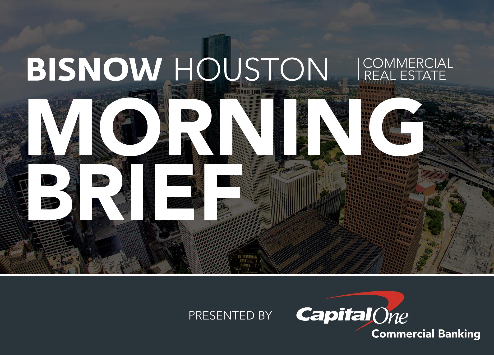Bisnow Morning Brief Houston