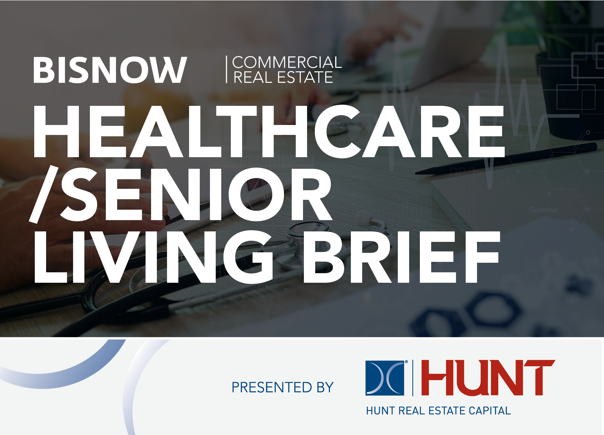 Bisnow Morning Brief Healthcare & Senior Living WEEKLY BRIEF [National]