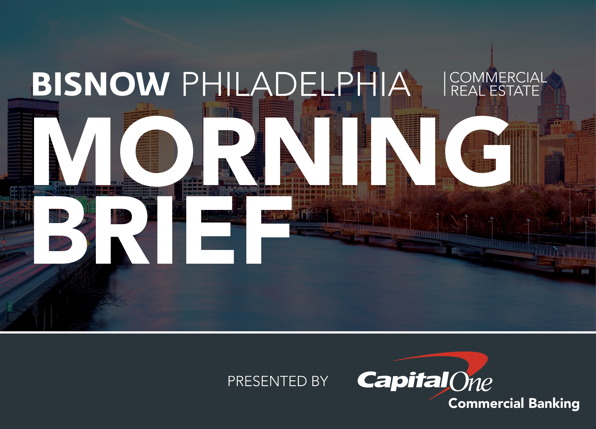Bisnow Morning Brief Philadelphia Morning Brief