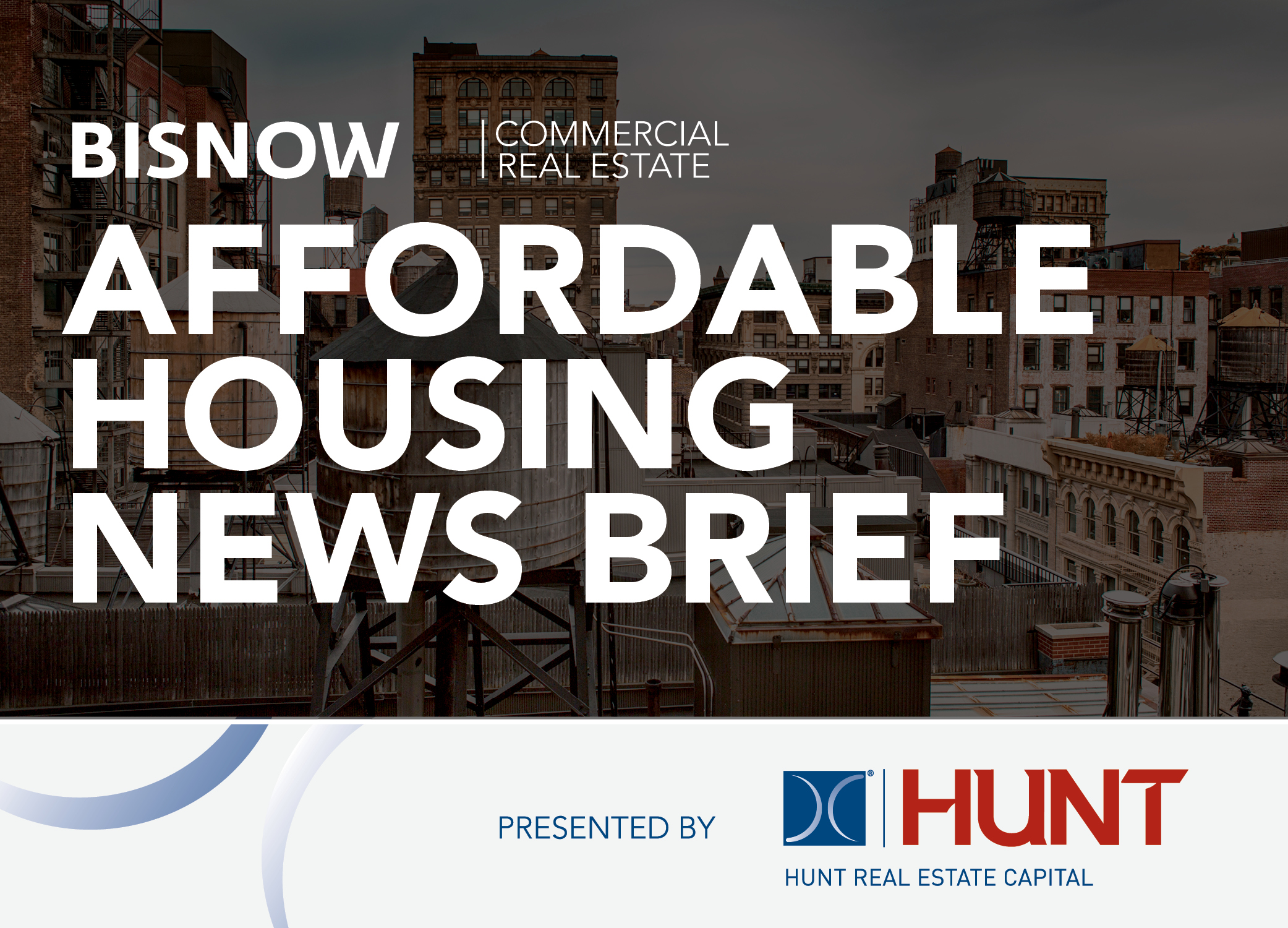 Bisnow Morning Brief Affordable Housing Weekly Brief [national]