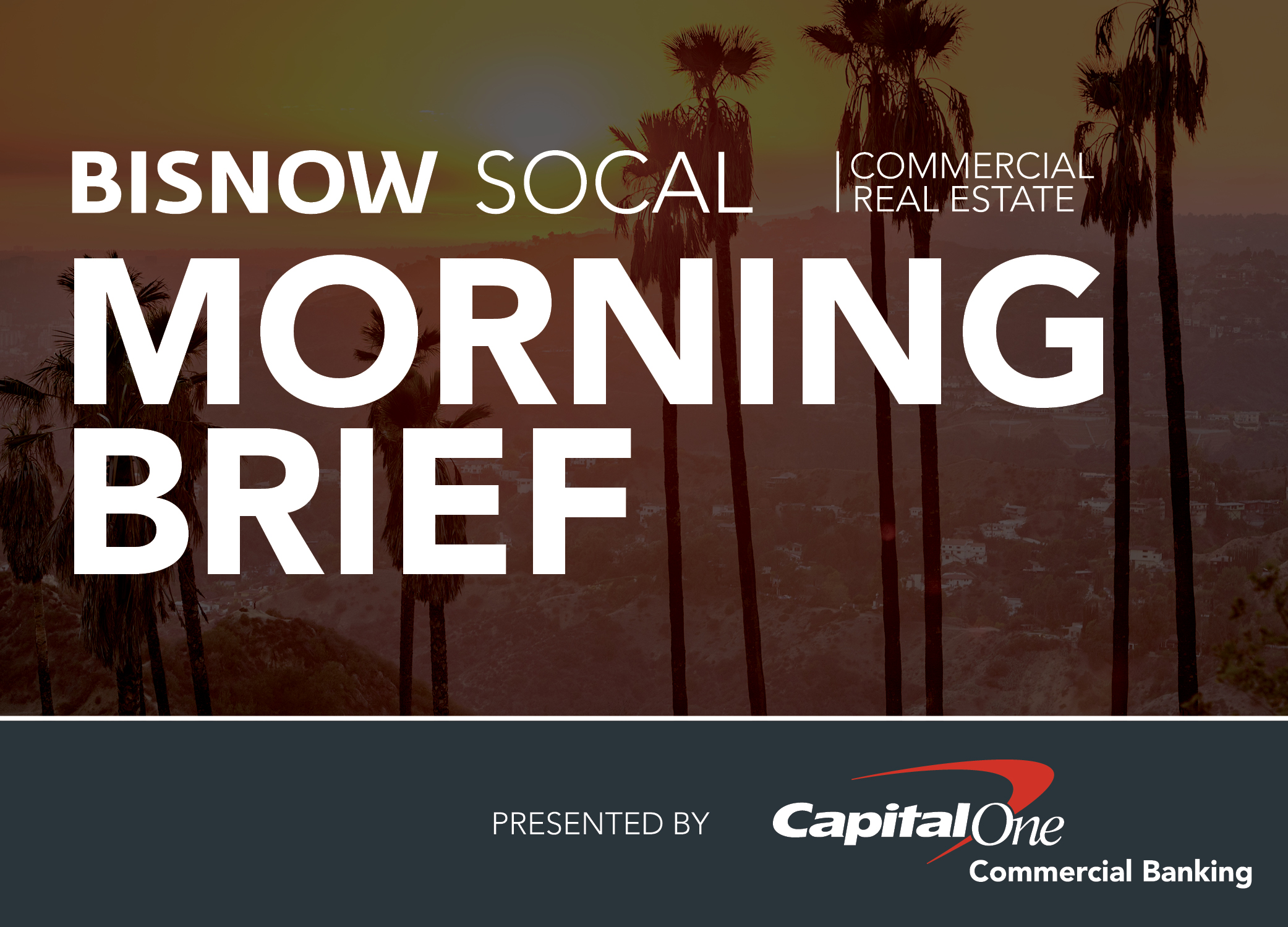 Bisnow Morning Brief SoCal (LA + OC)