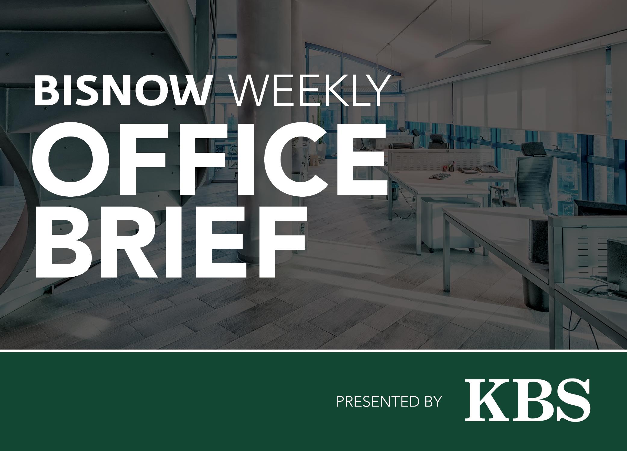 Bisnow Morning Brief Office WEEKLY BRIEF [National]