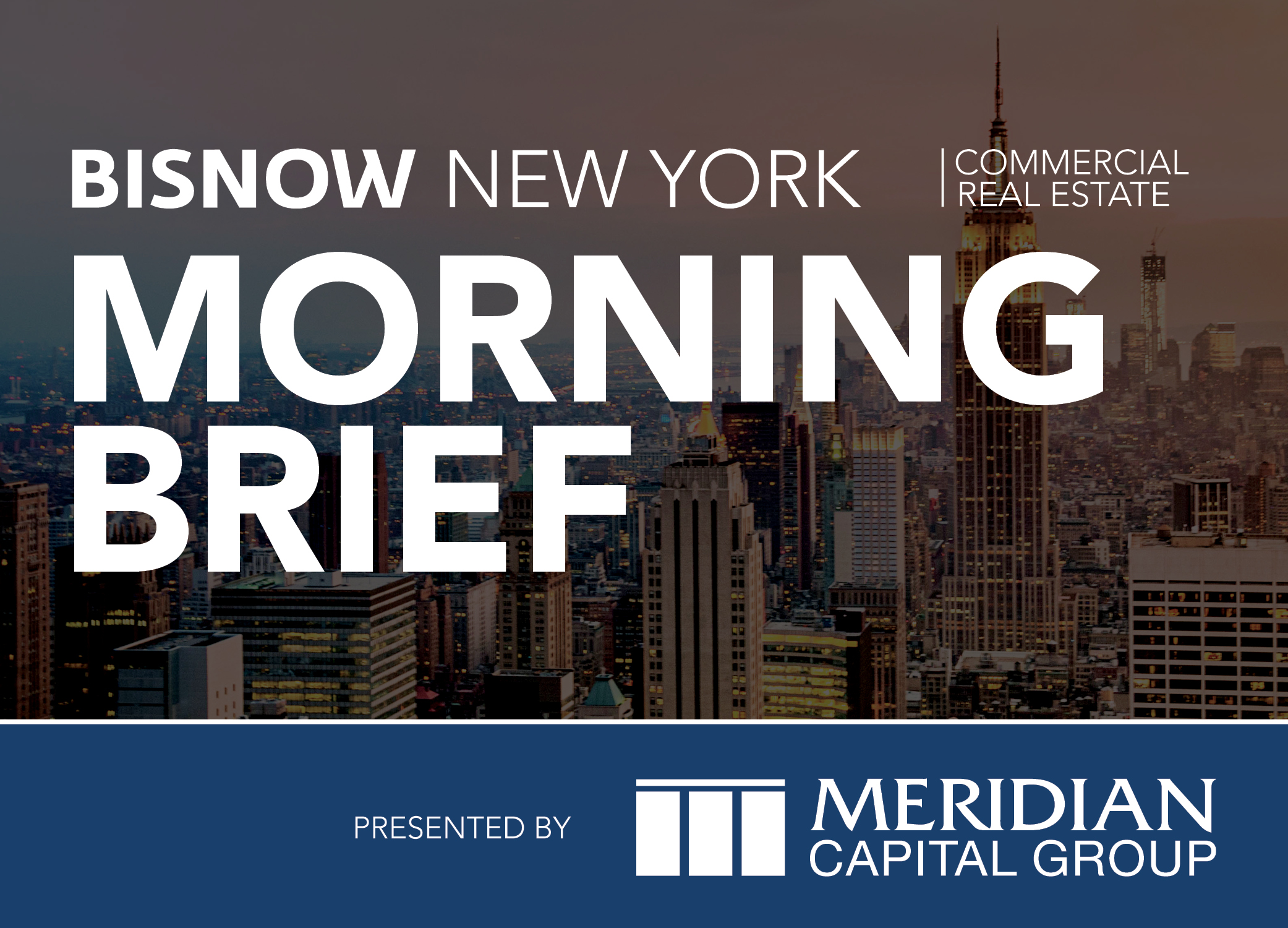 Bisnow Morning Brief New York