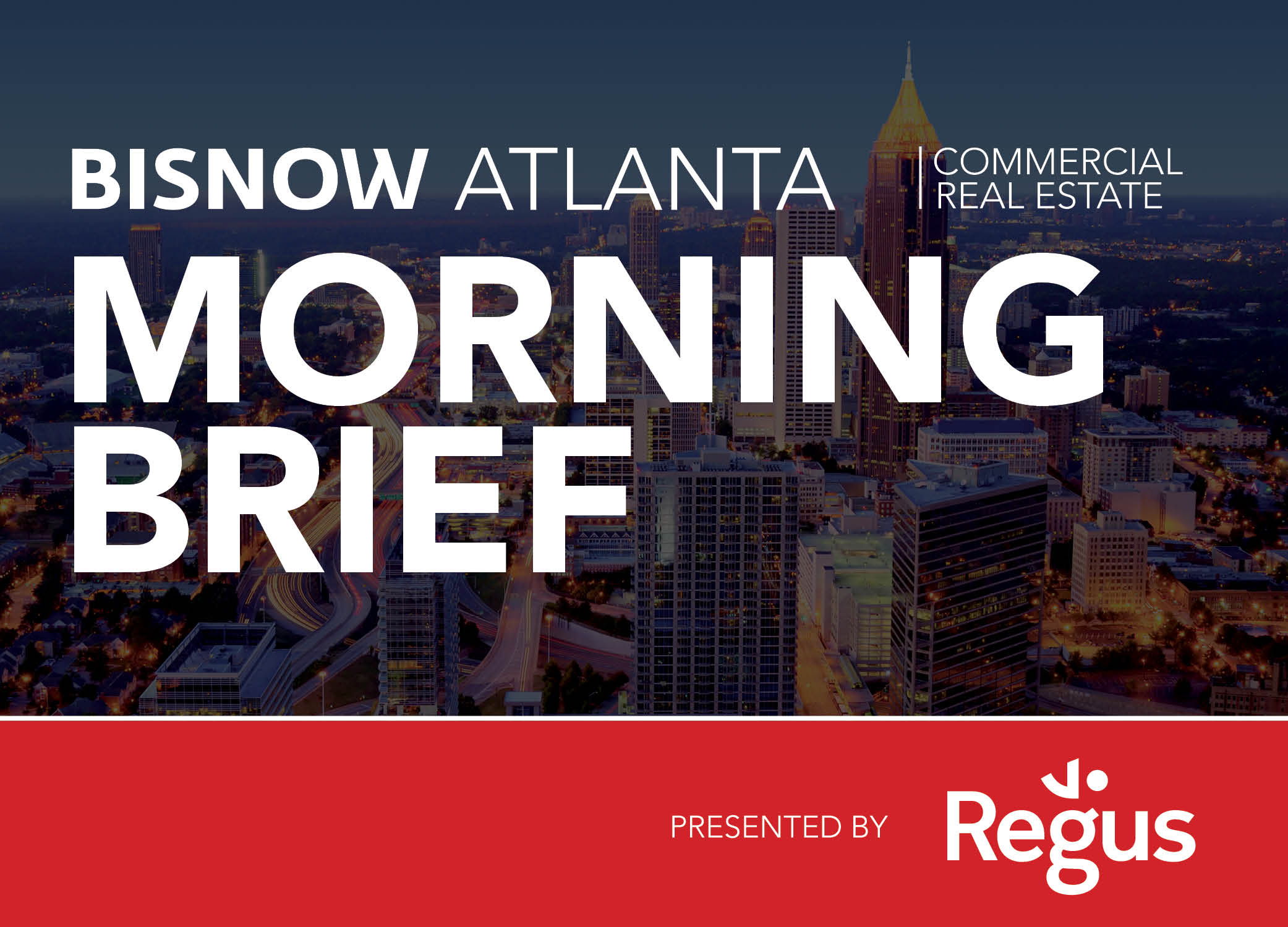 Bisnow Morning Brief Atlanta